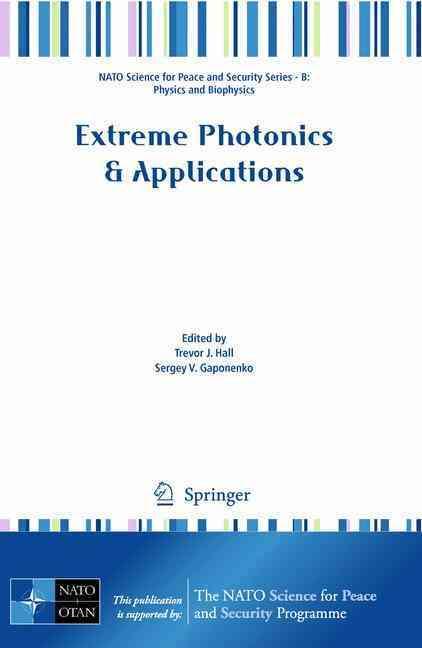 Extreme Photonics & Applications By Hall, Trevor J. (EDT)/ Gaponenko, Sergey V. (EDT)/ Paredes, Sofia A. (EDT)